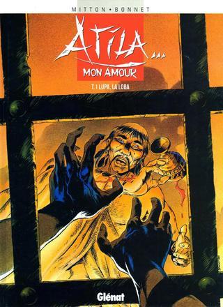 Atila Mon Amour 1 Lupa La Loba de Jean-Yves Mitton, Franck Bonnet