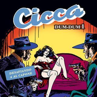 Cicca Dum Dum 1 Desafiando a Al Capone por Jordi Bernet, Carlos Trillo